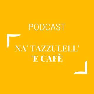 #315 - Na' tazzulell' 'e cafè | Buongiorno Felicità!