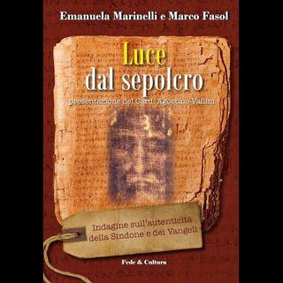 29 - Luce dal Sepolcro. Indagine sull'autenticità della Sindone e dei Vangeli