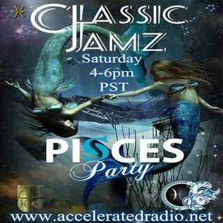 Classic Jamz *Pisces Party* 3-21-2020