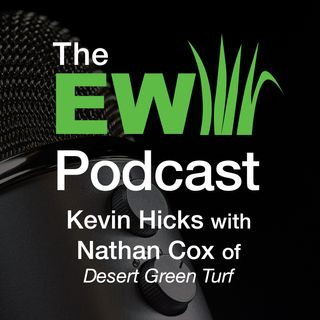 EW Podcast - Kevin Hicks with Nathan Cox