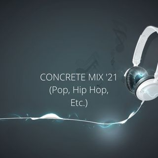 Concrete Mix (Pop, Hip Hop, Etc) '21