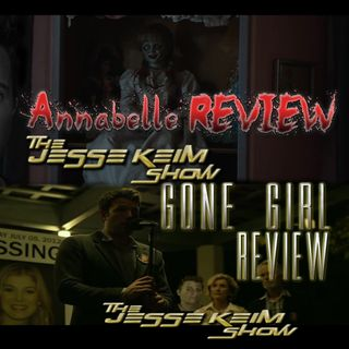 Ep.19: Annabelle & Gone Girl Review!