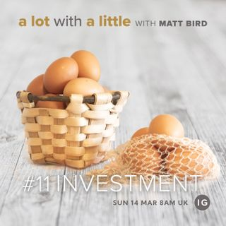 A Lot With A Little #11: INVESTMENT - growth through investing in appreciating assets