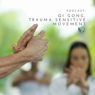 Qi Gong, Trauma Sensitive Movement
