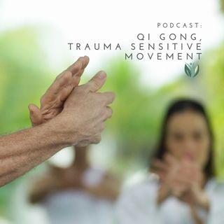 Qi Gong, Trauma Sensitive Movement