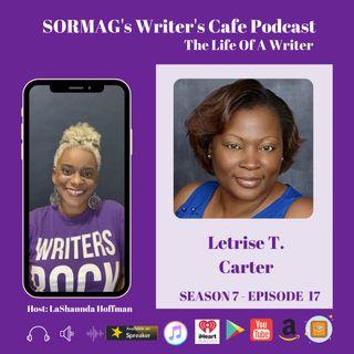 SORMAG's Writer's Cafe Podcast Season 7 Episode 17 - Meet Letrise T Carter