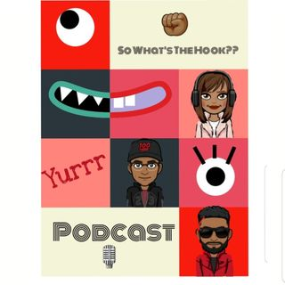 so what's the hook?? Podcast