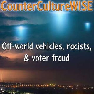 Off-world vehicles, racists, & voter fraud