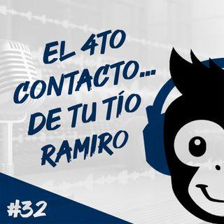 Episodio 32 - El 4to Contacto...De Tu Tío Ramiro