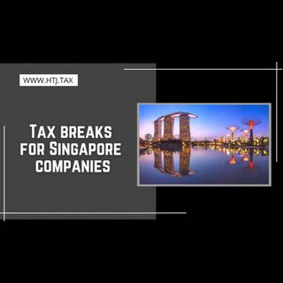 [ HTJ Podcast ] Tax breaks for Singapore companies