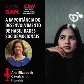 A importância do desenvolvimento de habilidades socioemocionais (entrevistas com Ana Elizabeth)