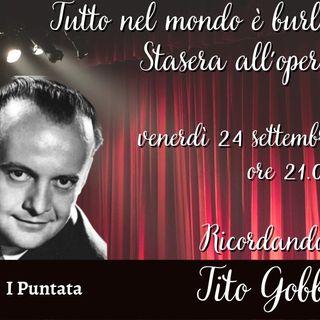 Tutto nel Mondo è Burla Stasera all'Opera - Ricordando Tito Gobbi