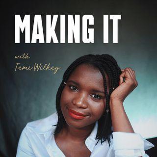 Making It with Temi Wilkey
