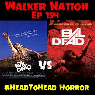 """Ep 154 """"#HeadToHead Horror - The Evil Dead (1981)  vs Evil Dead (2013)"""""""