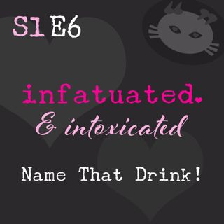 S1E6: Name That Drink! (bookish drinking games)