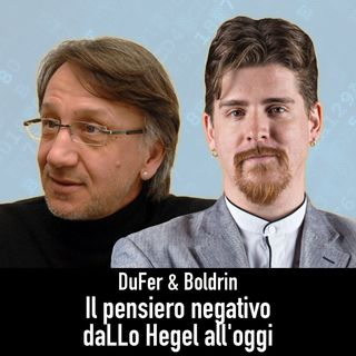 DuFer & Boldrin: Il pensiero negativo, daLLo Hegel all'oggi