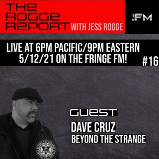 Talking Paranormal and Current Events with Dave Cruz, host of Beyond the Strange #16