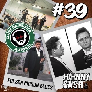 EP 39 - Folsom Prison Blues