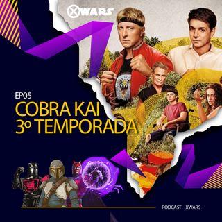 XWARS #05 Cobra Kai 3º Temporada