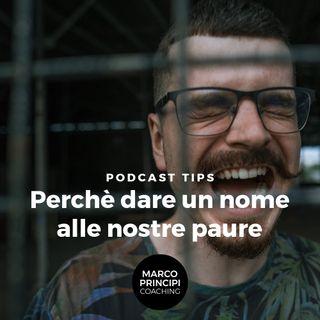"""Podcast Tips """"Perchè dare un nome alle nostre paure"""""""