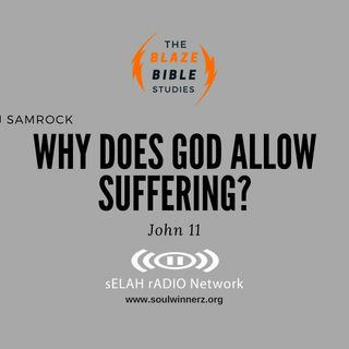 Why does God allow suffering? -DJ SAMROCK
