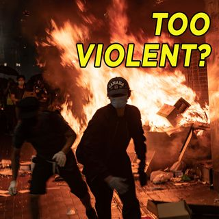 #46 Are Hong Kong Protests Too Violent? | China Unscripted