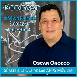 004 Entrevista a Oscar Orozco de Apps Rentables