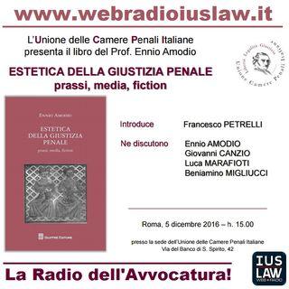"""#iVostriEventi: Roma, 5 Dicembre 2016 Presentazione del libro """"ESTETICA DELLA GIUSTIZIA PENALE - prassi, media, fiction"""""""