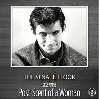 Session 52 - Post-Scent of a Woman