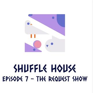 Episode 7 - The Request Show