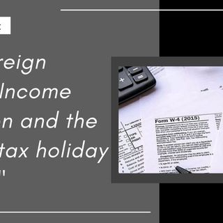 [ HTJ Podcast ] The Foreign Earned Income Exclusion and the 10 year tax holiday in Israel