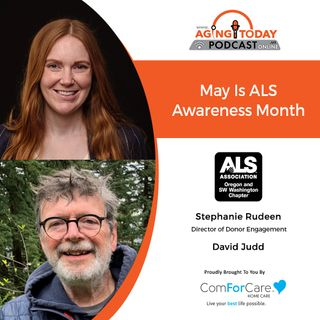 06/07/21 - (S5)/E21: Stephanie Rudeen (ALS Association Oregon and SW Washington Chapter) and David Judd (ALS patient) | MAY IS ALS AWARENESS