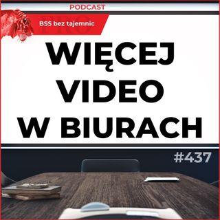 #437 Kamery masowo wkraczają do biur, czyli nowe powierzchnie dostosowane do videorozmów