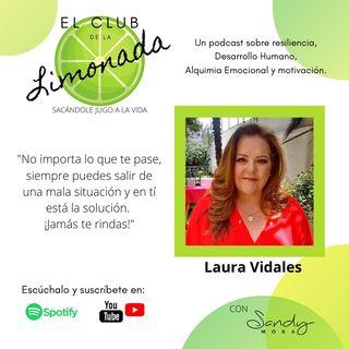 EPISODIO 4: Laura Vidales ¡Aquí nadie se rinde!