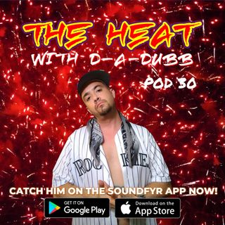 THE HEAT ON SOUNDFYR WITH D-A-DUBB POD30