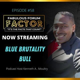Blue Brutality Bull  (April 28, 2021)