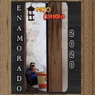 GRACIAS DIOS POR UN DÍA MÁS // ENAMORADO PACO CUMBIA