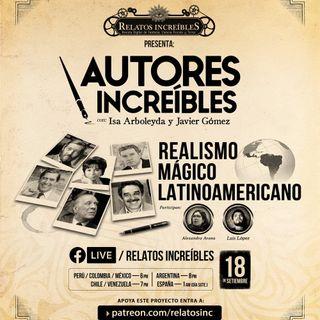 Autores Increíbles 09: realismo mágico latinoamericano