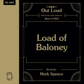 """OL-002 Mark Spence Reads The Second Entry from """"Beer is Offal,"""" Called """"Load of Baloney"""""""