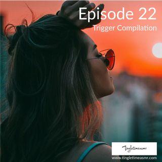 Episode 22 - Trigger Compilation