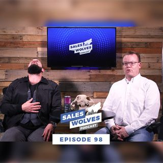 Sales Wolves Podcast | Episode 98 | What Is a Sales Wolf