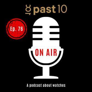 Episode 76 - Watch Brands & Waiting Lists