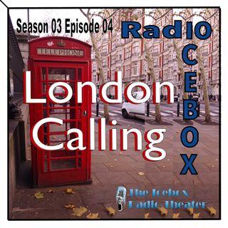 London Calling; episode 0304
