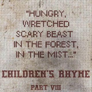 The Feeding - Part VIII - Children's Rhyme