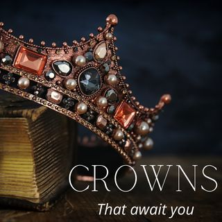 The Crowns that Await you