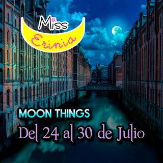 MOON THINGS: Del 24 al 30 de Julio