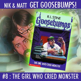 #8: The Girl Who Cried Monster