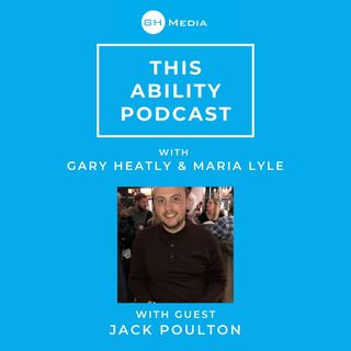 This Ability Podcast - Episode 10 with Jack Poulton