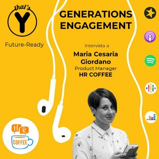 """Generations Engagement"" con M.Cesaria Giordano HR COFFEE [Future Ready]"