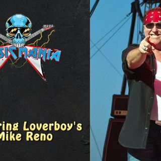 Lovin' Every Minute of it w/ Mike Reno (Loverboy)